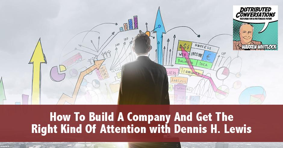 DC Dennis Lewis   Building A Company